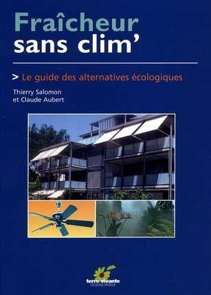 Climatiser sa maison sans climatiseur - Travaux.com